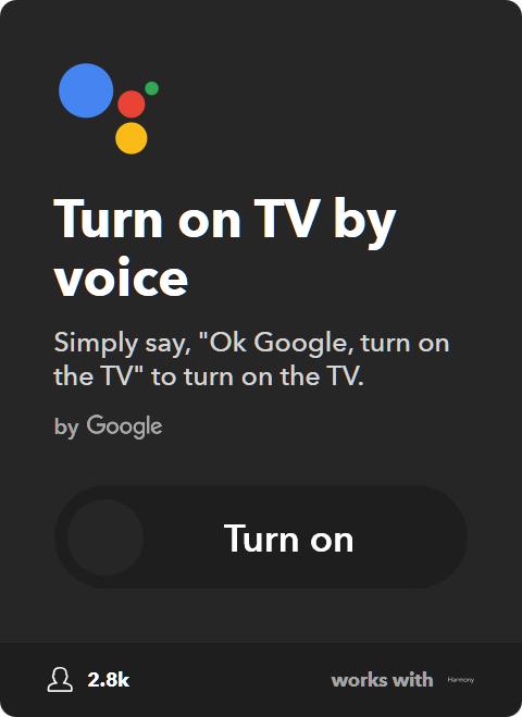IFTTT Applet: Turn on Harmony TV using Google Assistant